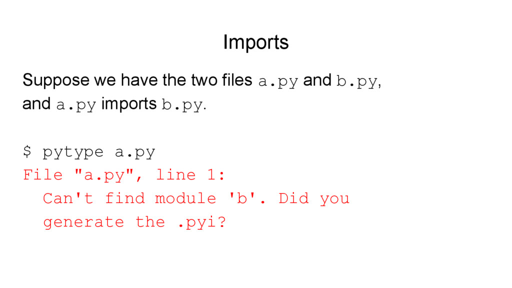 Imports Suppose we have the two files a.py and ...