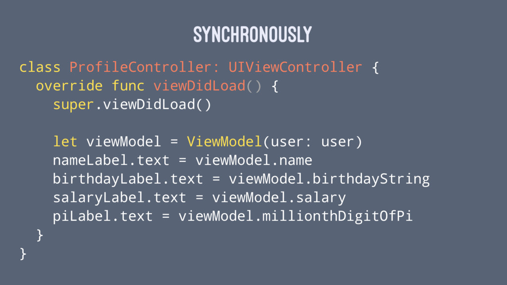 synchronously class ProfileController: UIViewCo...