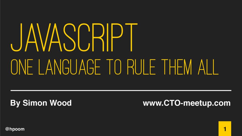 @hpoom Javascript One language to rule them all...