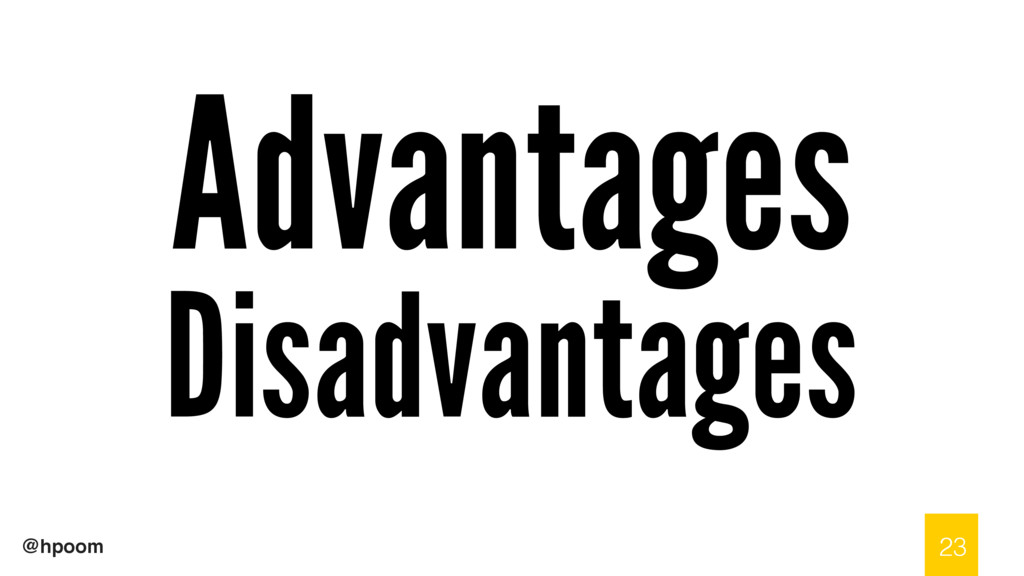 @hpoom Advantages Disadvantages 23