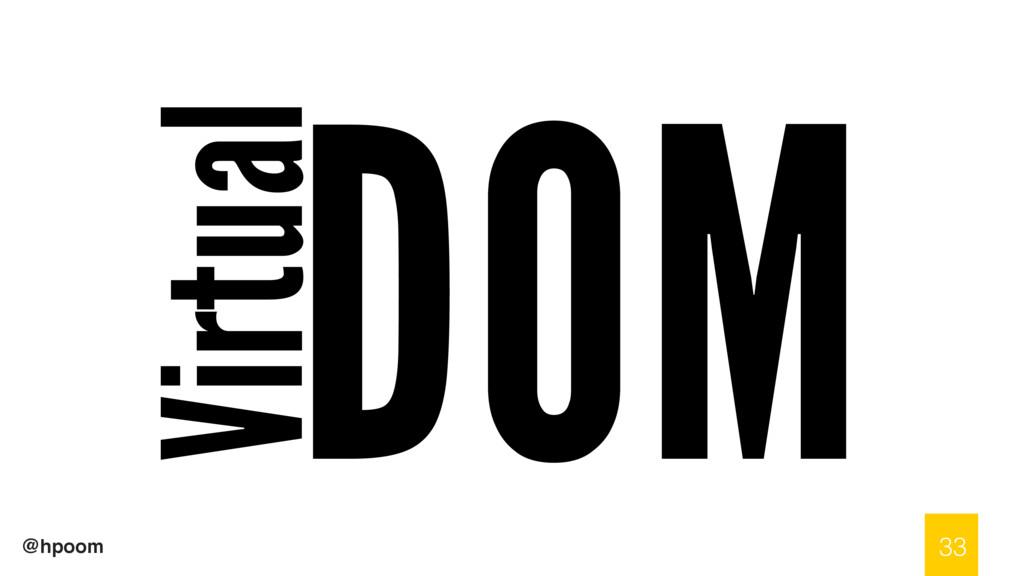 @hpoom DOM 33 Virtual