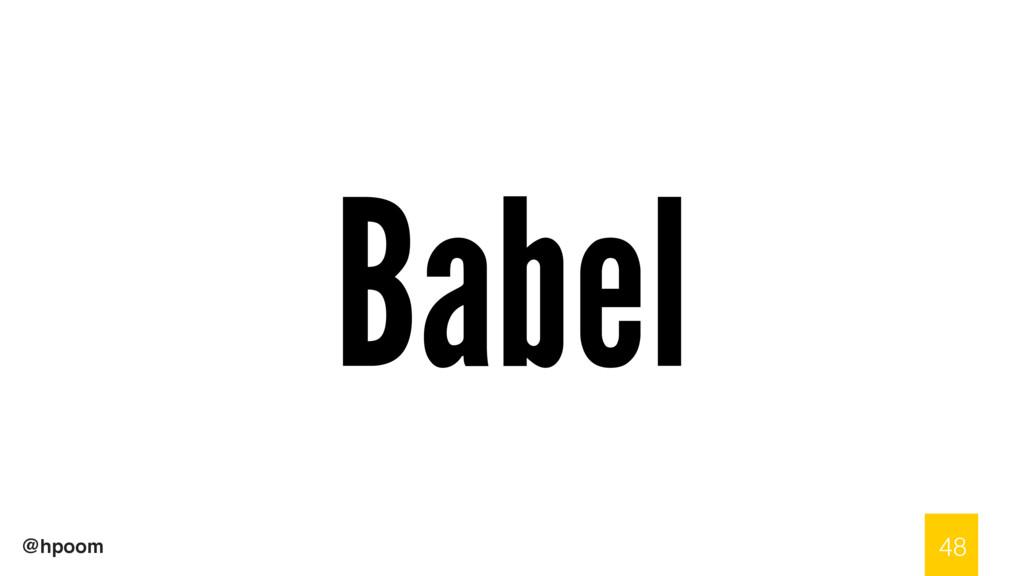 @hpoom Babel 48