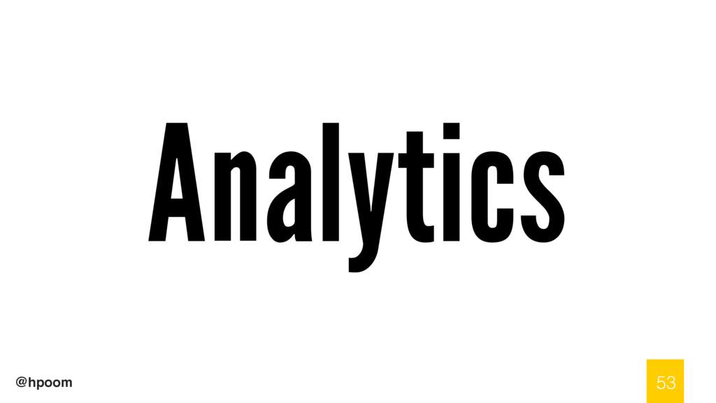 @hpoom Analytics 53