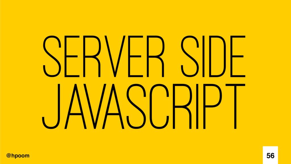 @hpoom Server Side Javascript 56