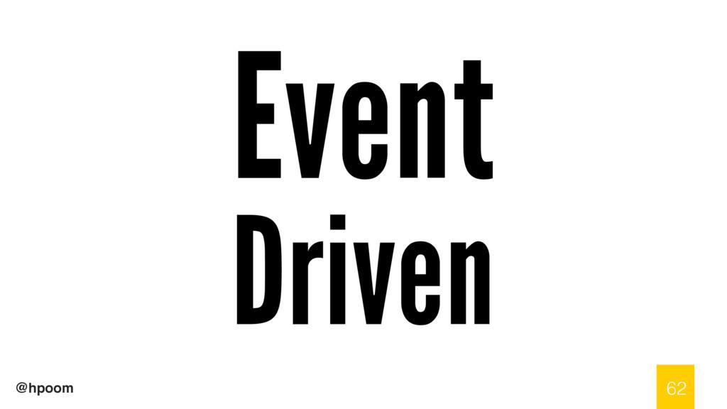 @hpoom Event Driven 62