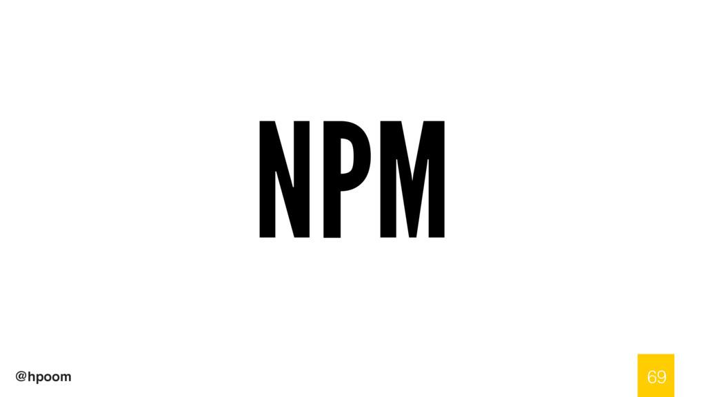 @hpoom NPM 69
