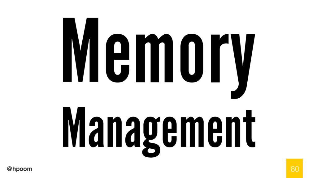@hpoom Memory Management 80