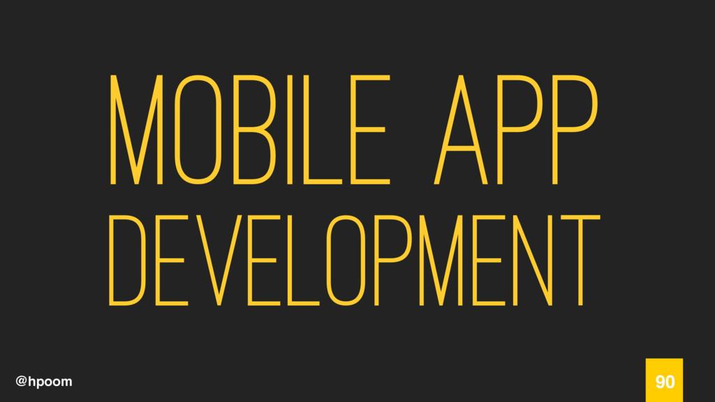 @hpoom Mobile App Development 90