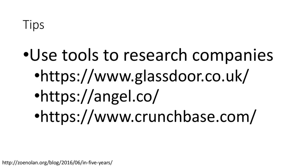 Tips •Use tools to research companies •https://...