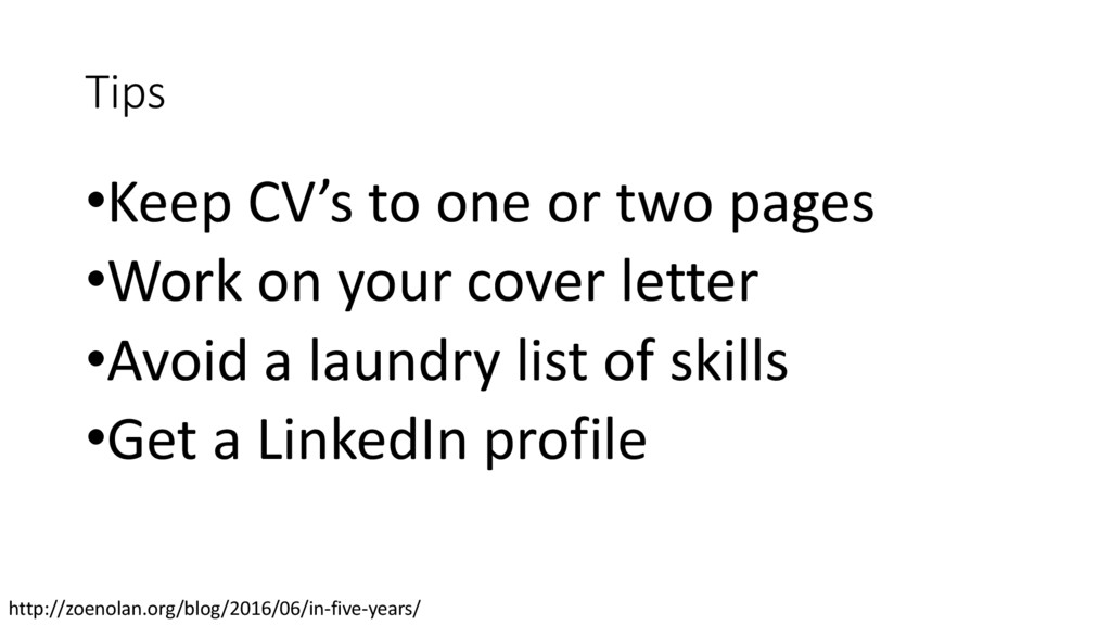 Tips •Keep CV's to one or two pages •Work on yo...