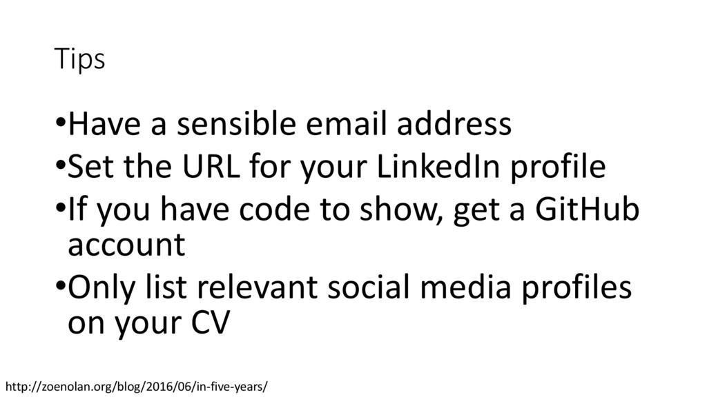 Tips •Have a sensible email address •Set the UR...