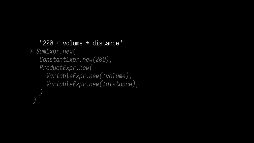 """200 + volume * distance"" C> SumExpr.new( Const..."