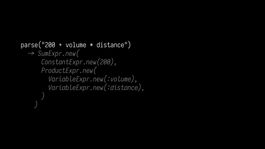 "parse(""200 + volume * distance"") C> SumExpr.new..."