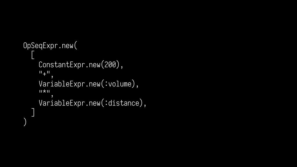 "OpSeqExpr.new( [ ConstantExpr.new(200), ""+"", Va..."
