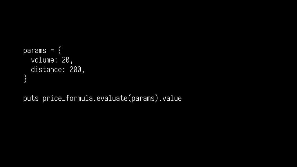 params = { volume: 20, distance: 200, } puts pr...