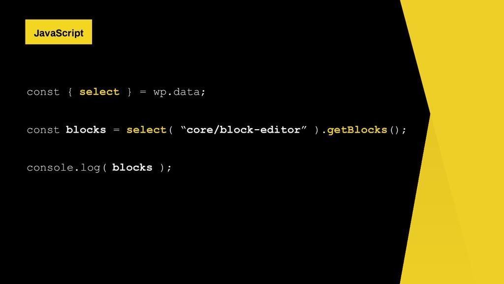 const { select } = wp.data; const blocks = sele...