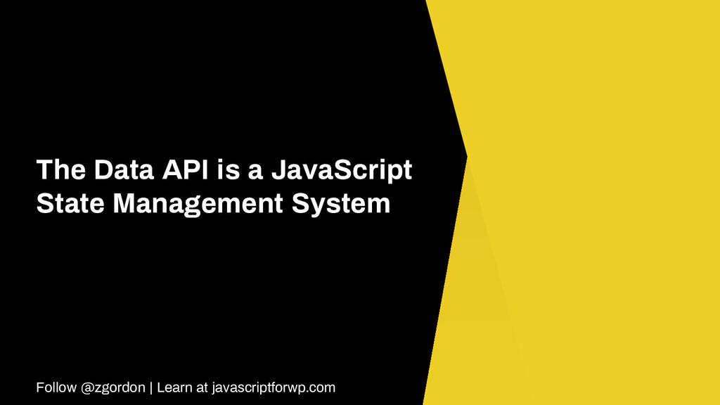 Follow @zgordon   Learn at javascriptforwp.com ...