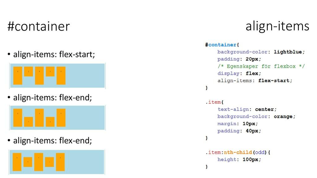 align-items • align-items: flex-start; • align-...