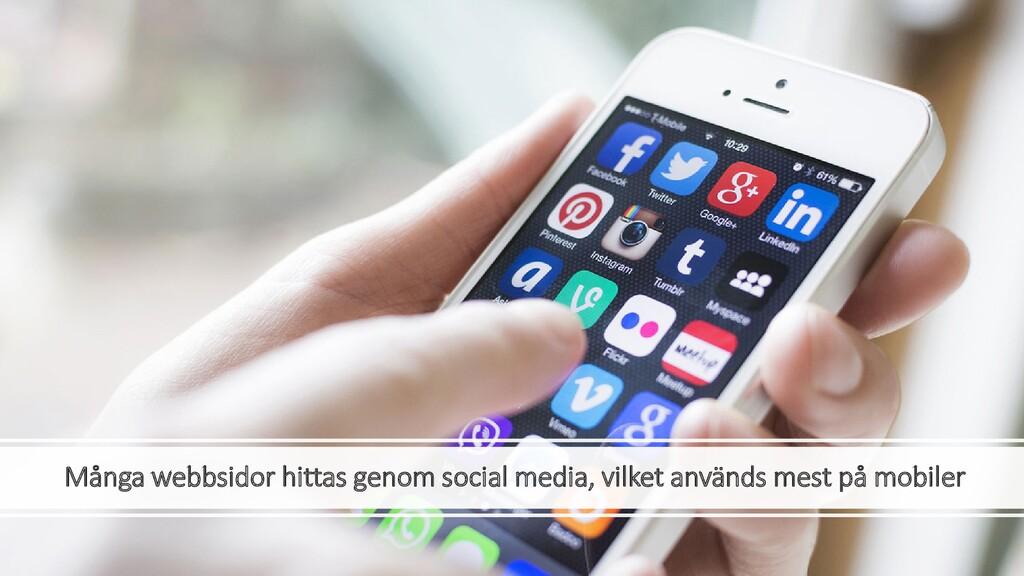 Många webbsidor hittas genom social media, vilk...