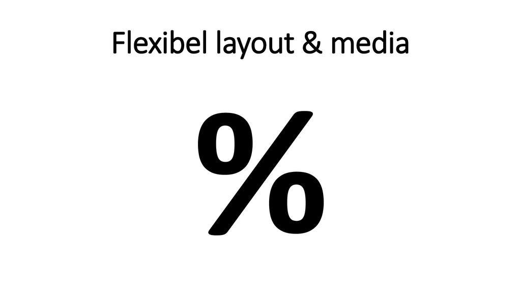 Flexibel layout & media