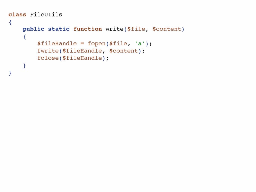 class FileUtils { public static function write(...