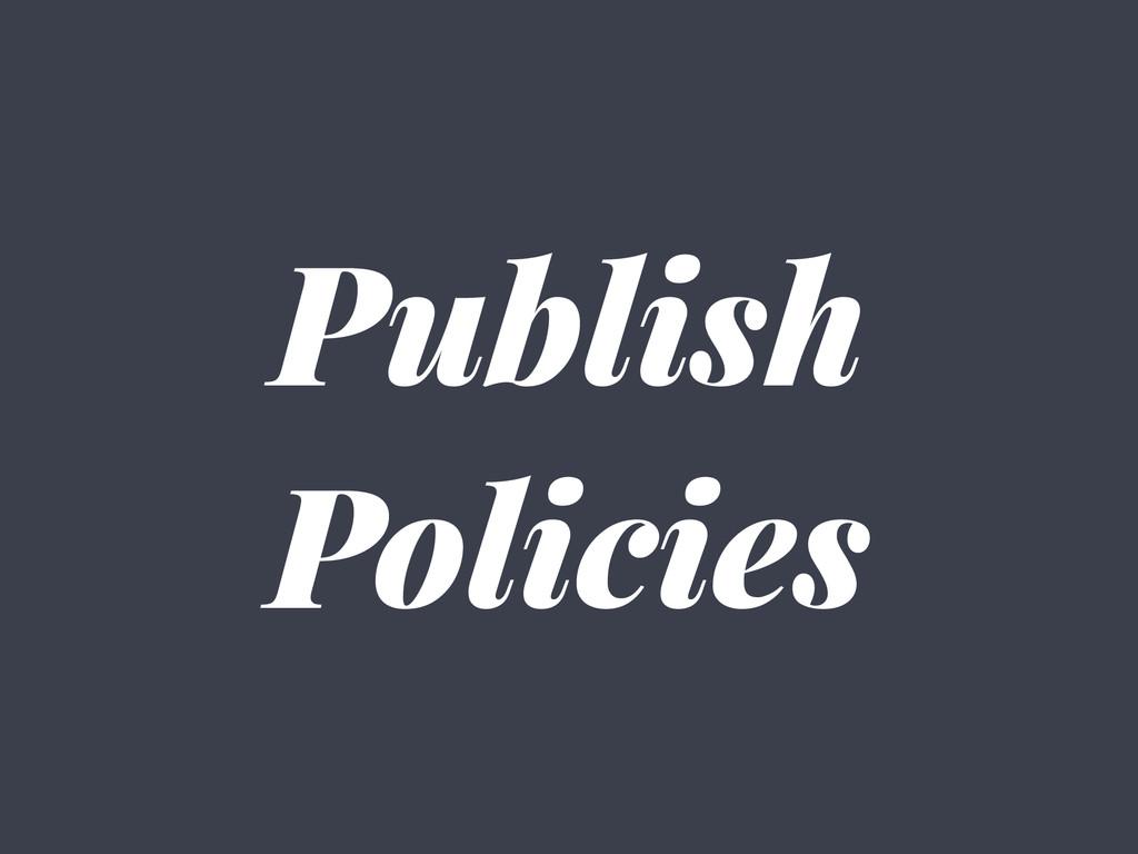 Publish Policies