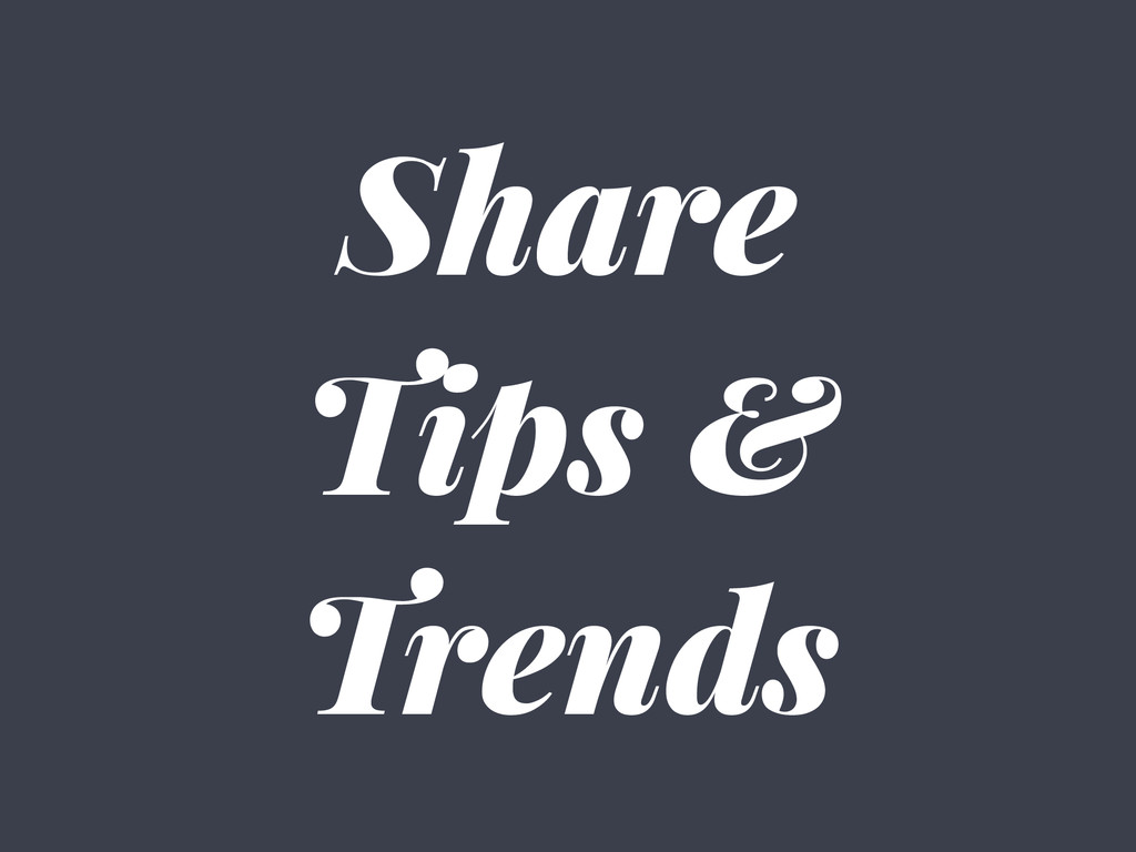 Share Tips & Trends