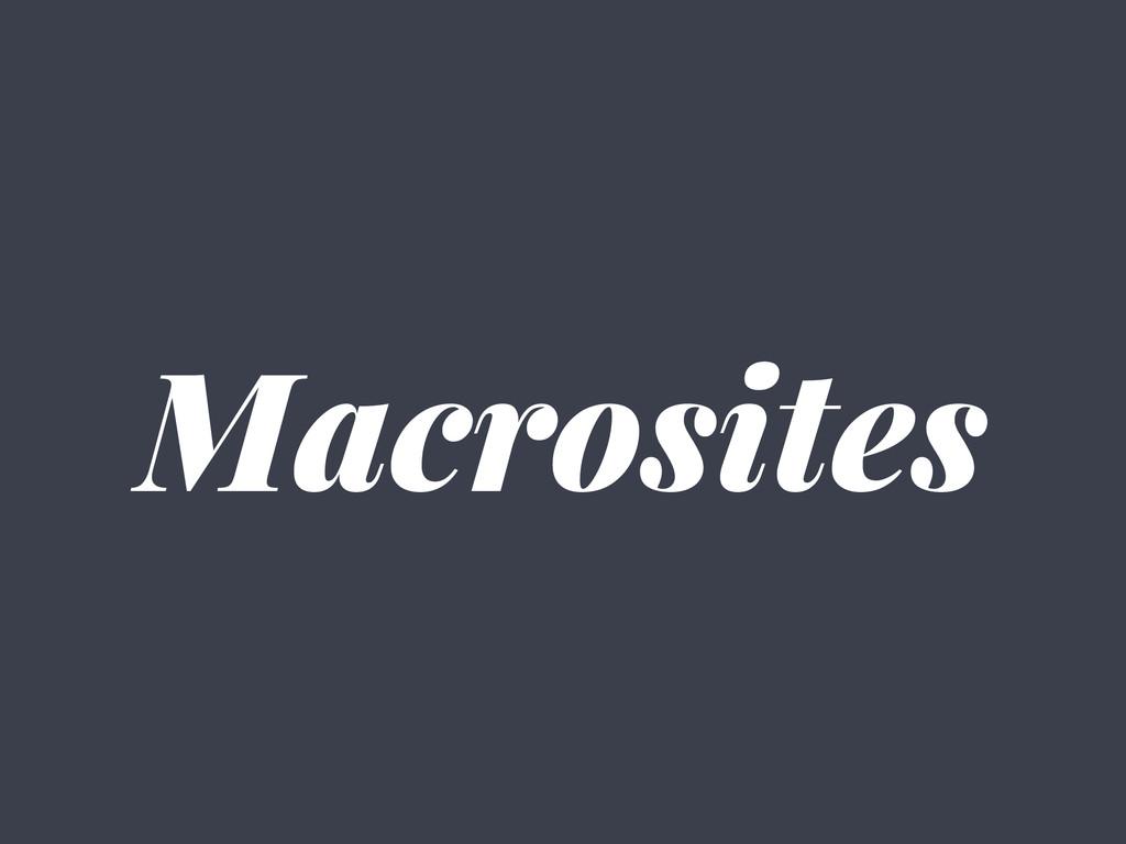 Macrosites