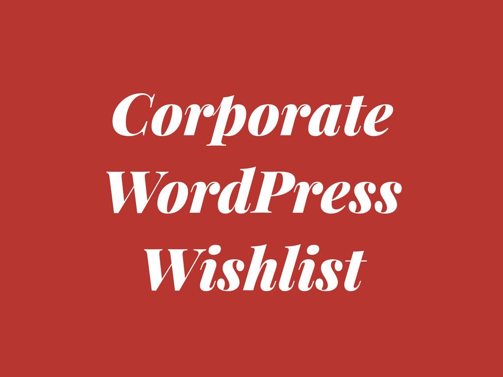 Corporate WordPress Wishlist