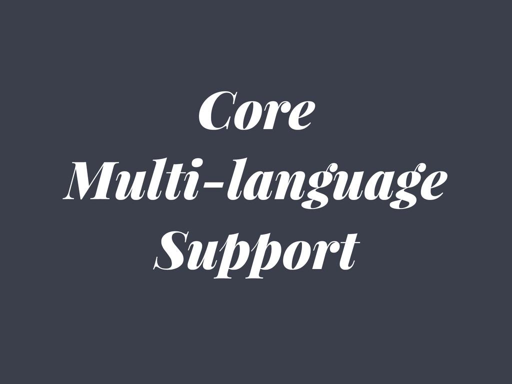 Core Multi-language Support