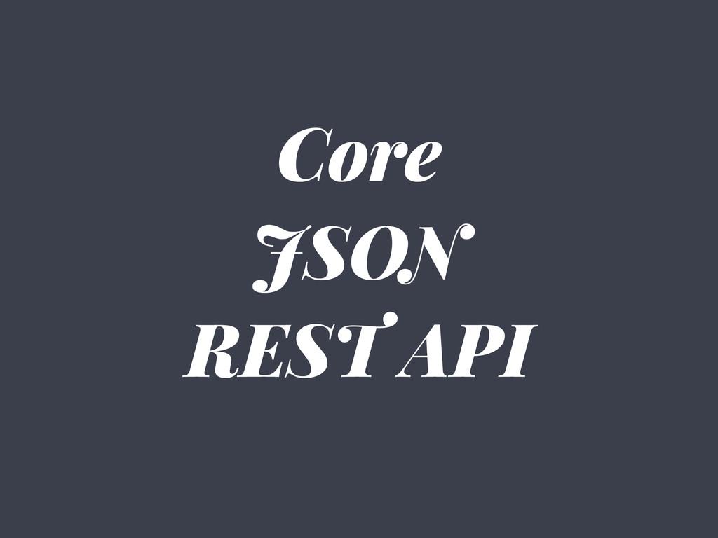 Core JSON REST API