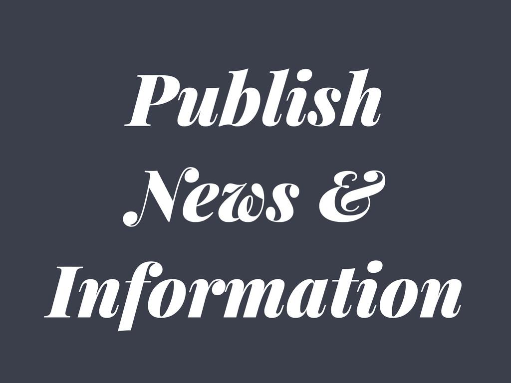 Publish News & Information