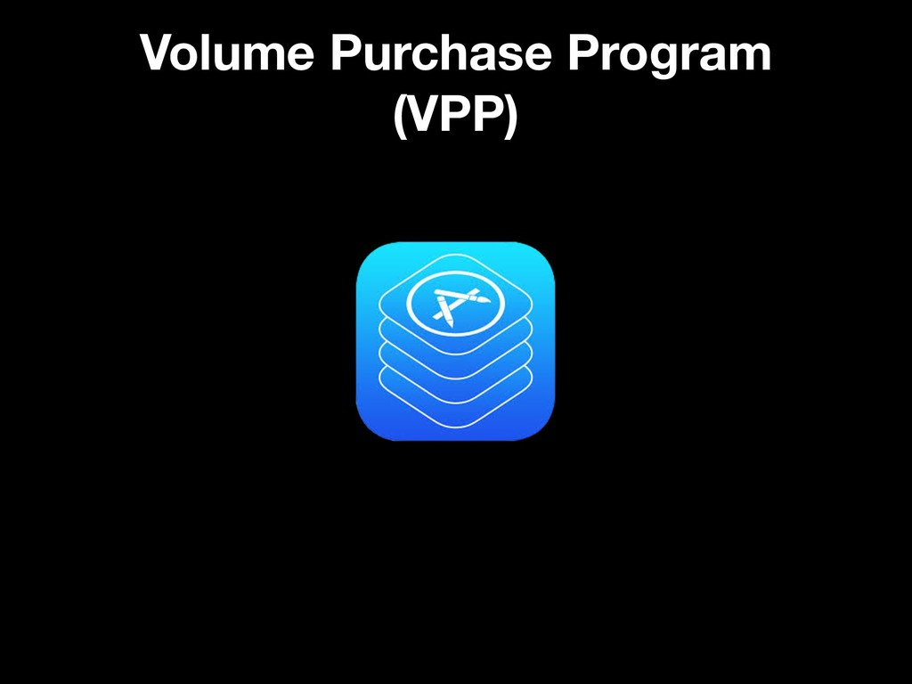 Volume Purchase Program (VPP)