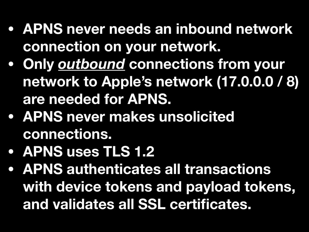 • APNS never needs an inbound network connectio...