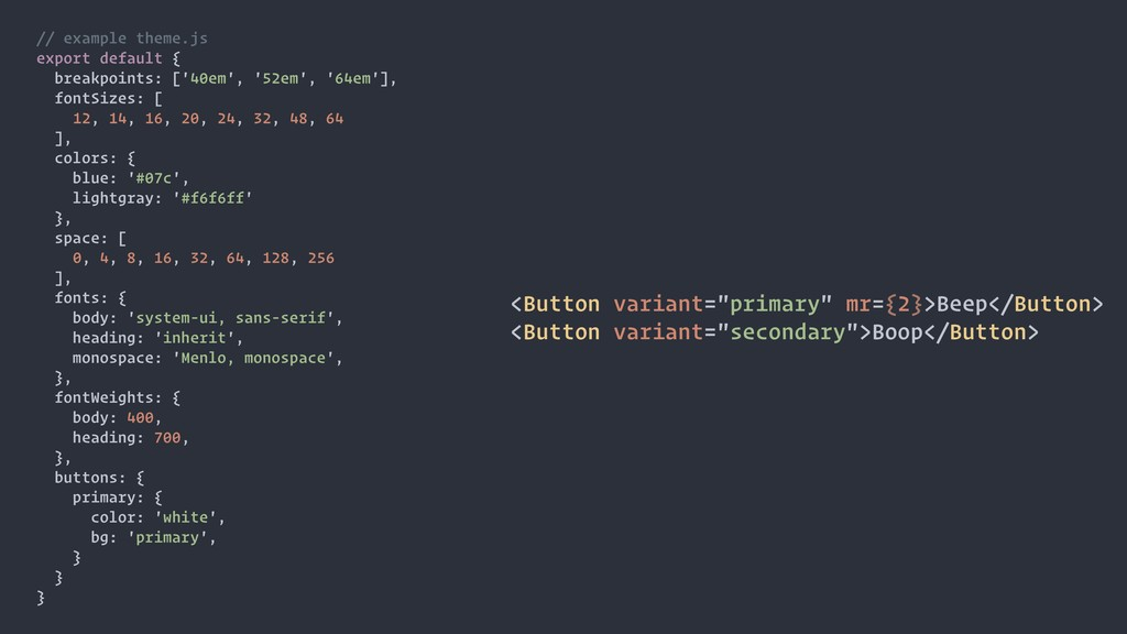 // example theme.js export default { breakpoint...