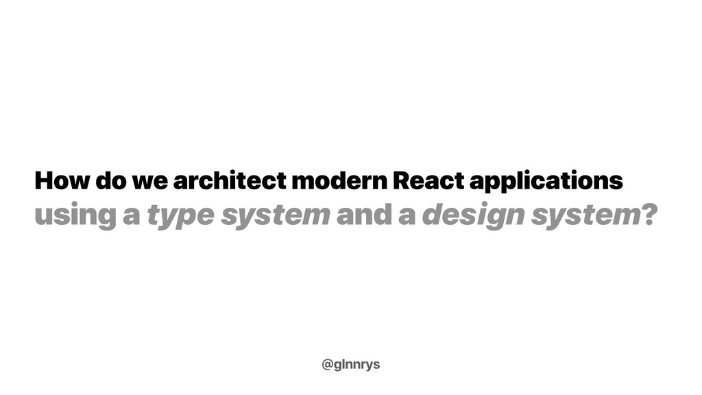 How do we architect modern React applications u...
