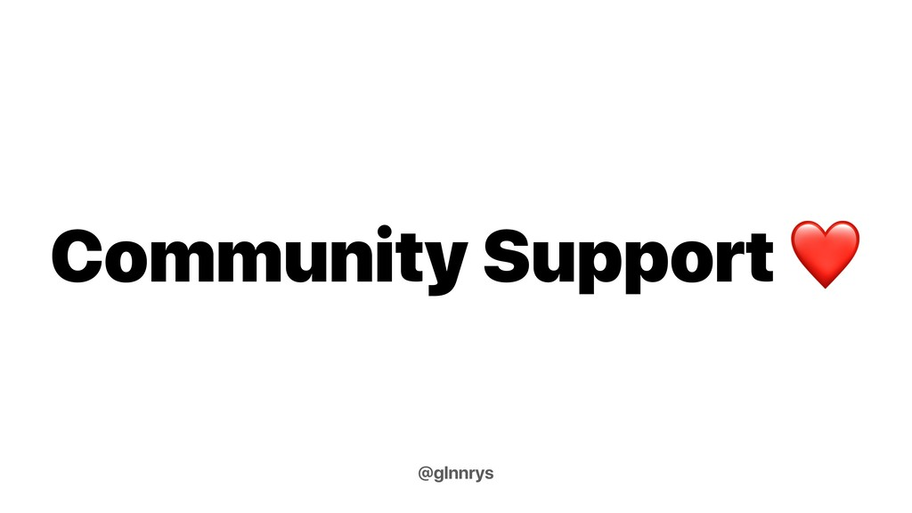 Community Support ❤ @glnnrys