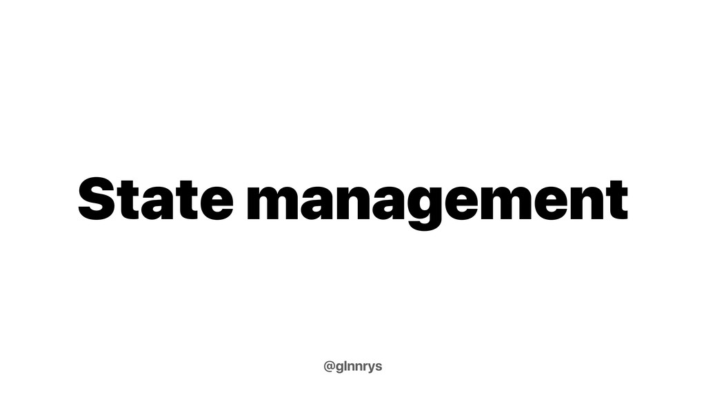 State management @glnnrys