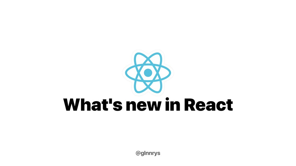 What's new in React @glnnrys