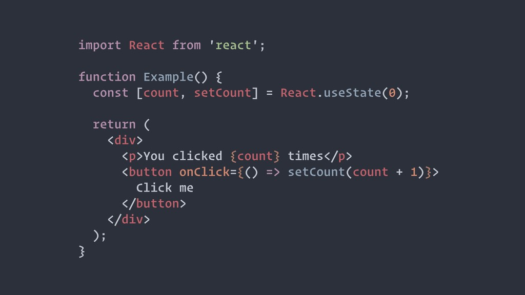 import React from 'react'; function Example() {...