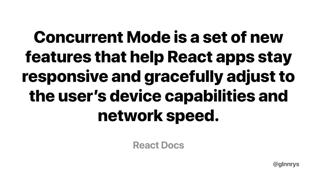 React Docs Concurrent Mode is a set of new feat...
