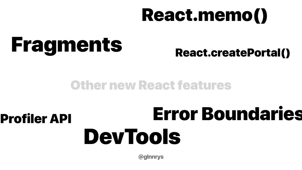 Other new React features Fragments Error Bounda...
