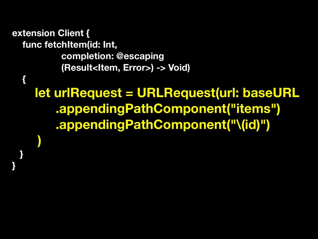 extension Client { func fetchItem(id: Int, comp...
