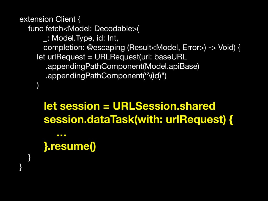extension Client {  func fetch<Model: Decodable...