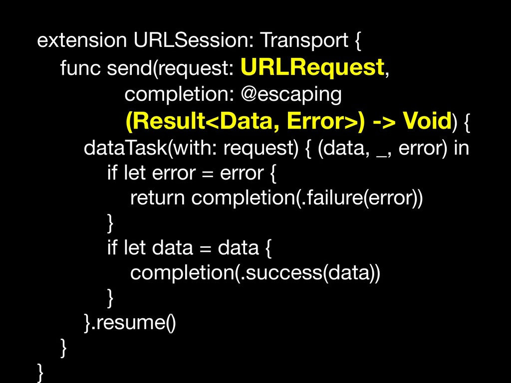 extension URLSession: Transport {  func send(re...