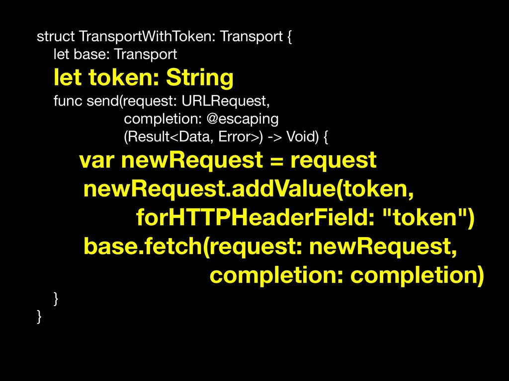 struct TransportWithToken: Transport {  let bas...