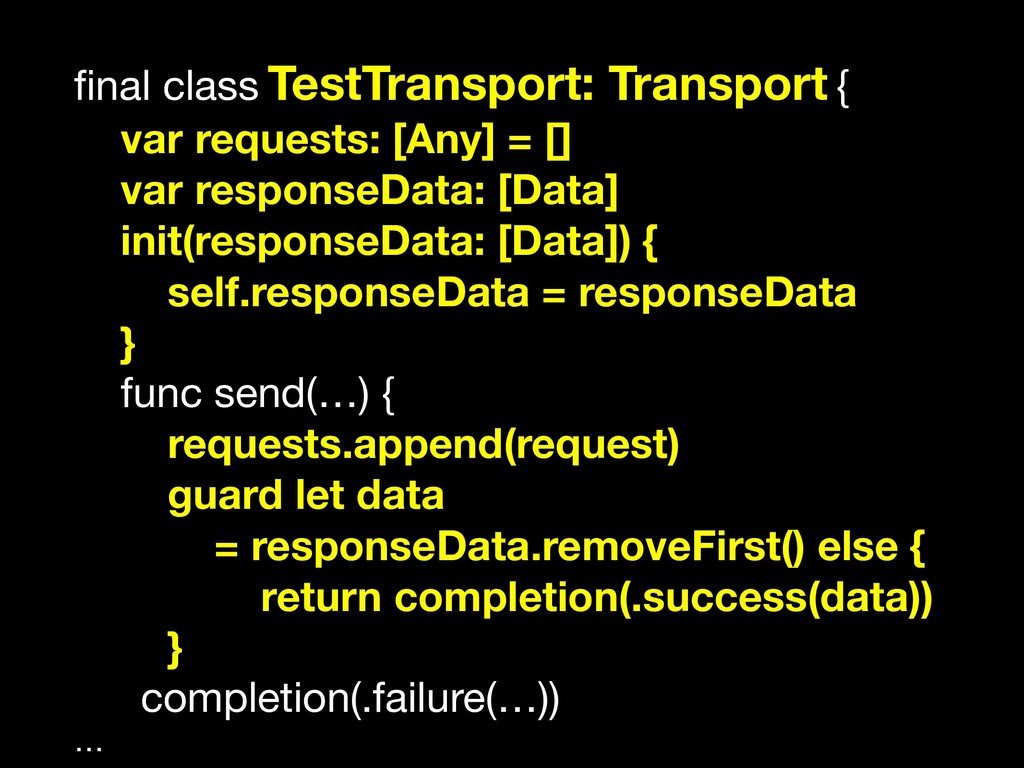 final class TestTransport: Transport {  var requ...