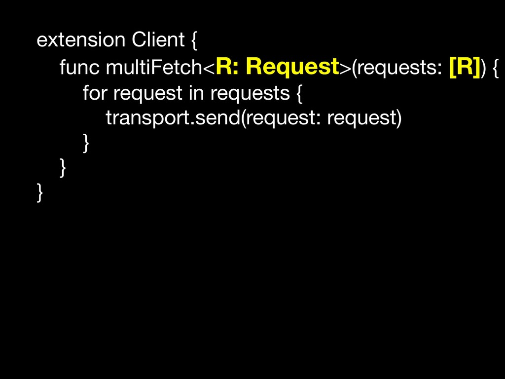 extension Client {  func multiFetch<R: Request>...