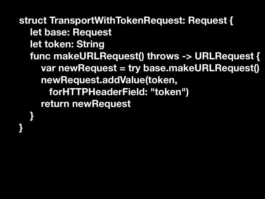 struct TransportWithTokenRequest: Request { let...