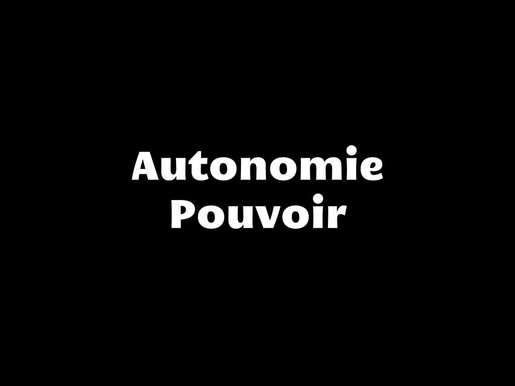 Autonomie Pouvoir